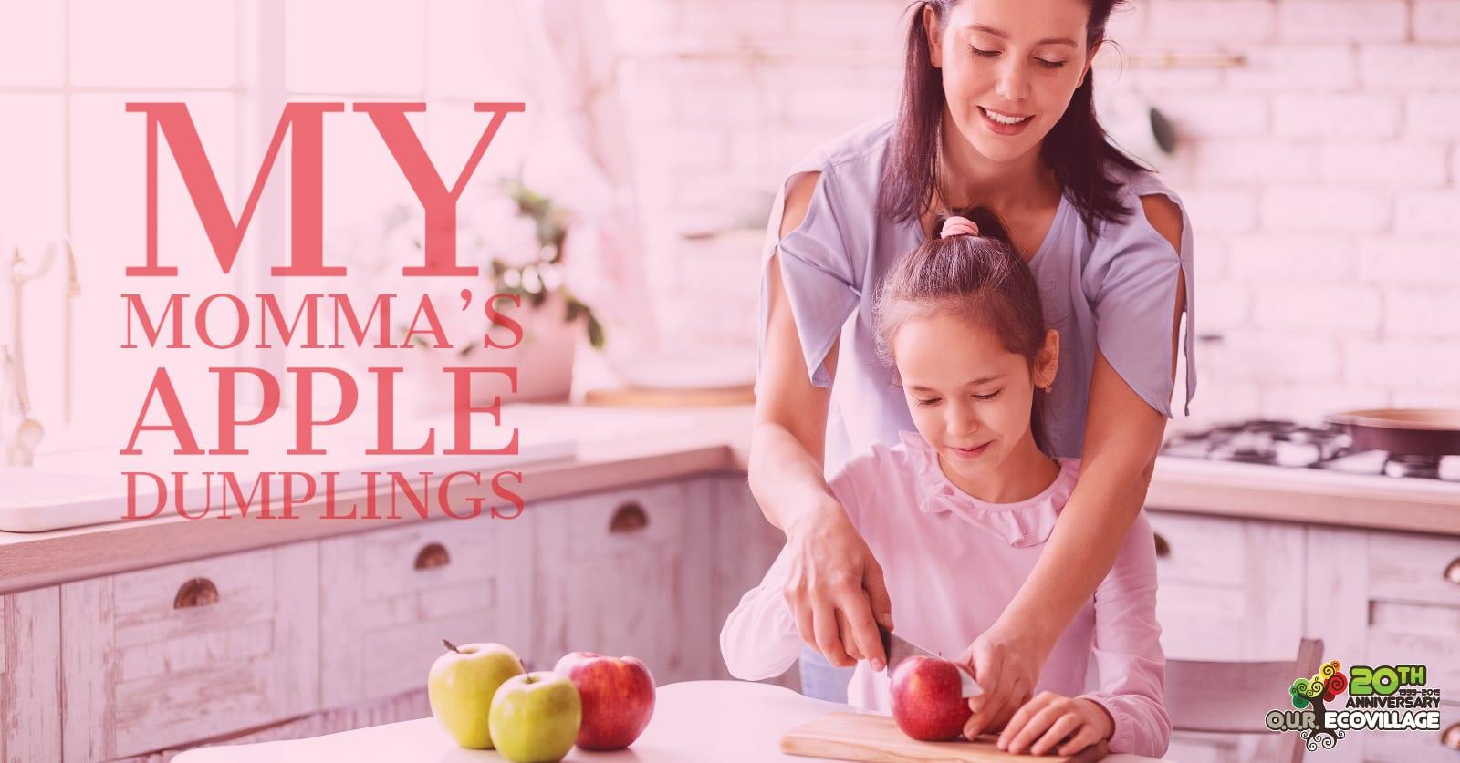 My Momma's Apple Dumplings! CSA Week #13
